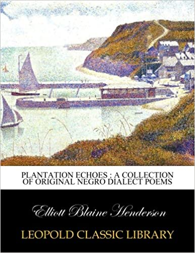Book Plantation echoes : a collection of original Negro dialect poems