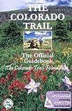 The Colorado Trail, Colorado Trail Foundation Staff, 0967146666