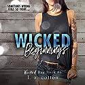 Wicked Beginnings Hörbuch von L. A. Cotton Gesprochen von: Luiza Westwood