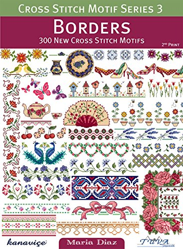 Cross Stitch Motif Series 3: Borders: 300 New Cross Stitch M