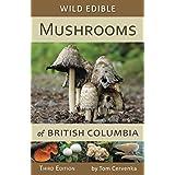 Wild Edible Mushrooms of British Columbia, Third Edition