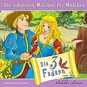 Die drei Federn (Die schönsten Märchen für Mädchen) | Ellen Wagner,  Brüder Grimm