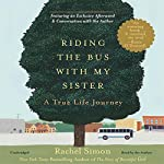 Riding the Bus with My Sister: A True Life Journey | Rachel Simon