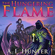 The Hungering Flame: The Songreaver's Tale Series, Book 2 Audiobook by Andrew Hunter Narrated by Heath Allyn