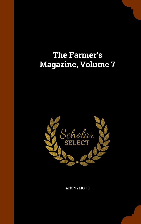 The Farmer's Magazine, Volume 7 Text fb2 ebook