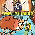Fearsome Tales for Fiendish Kids Audiobook by Jamie Rix Narrated by Nigel Planer
