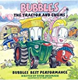 Bubbles the Tractor 'Bubbles' Best Performance'