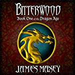 Bitterwood: Dragon Age, Book 1 | James Maxey