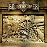 Those Once Loyal by Bolt Thrower (2008-01-13)