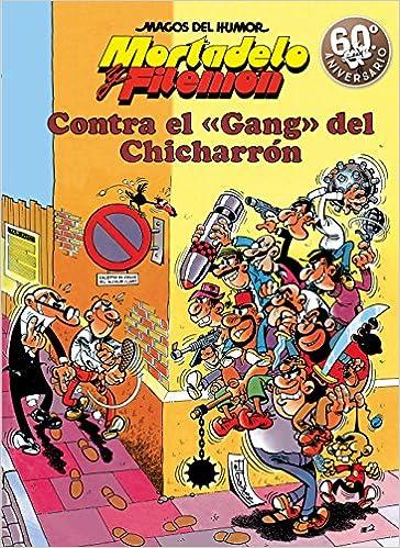 Mortadelo y Filemón. Contra el gang del Chicharrón Magos del ...
