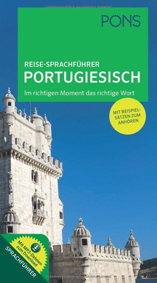 PONS Reise Sprachführer Portugiesisch  Im Richtigen Moment Das Richtige Wort. Mit Beispielsätzen Zum Anhören.