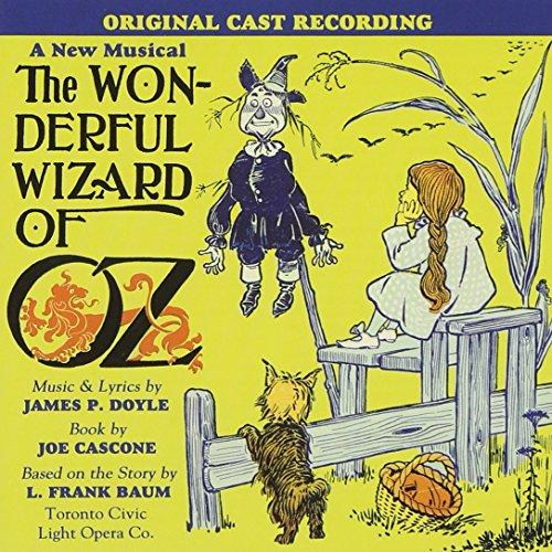 The Wonderful Wizard of Oz - Toronto Cast ()