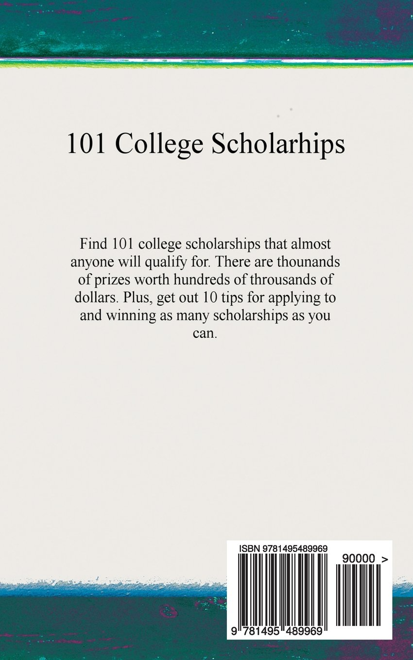 101 College Scholarships: That Anyone Can Win: Adam Lawrence:  9781495489969: Amazon.com: Books