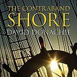 The Contraband Shore | David Donachie