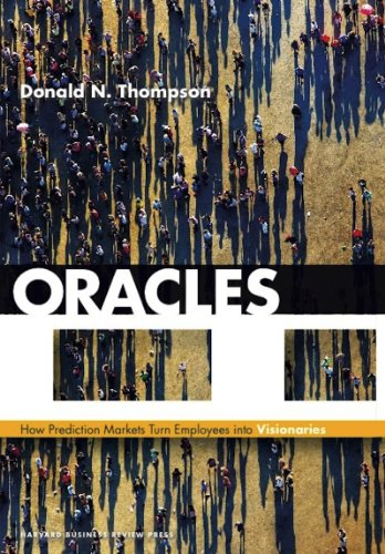 Download Oracles: How Prediction Markets Turn Employees into Visionaries Pdf