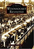 Woonsocket Revisited, Robert R. Bellerose, 0738536199