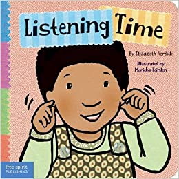 Listening Time (Toddler Tools): Elizabeth Verdick, Marieka Heinlen