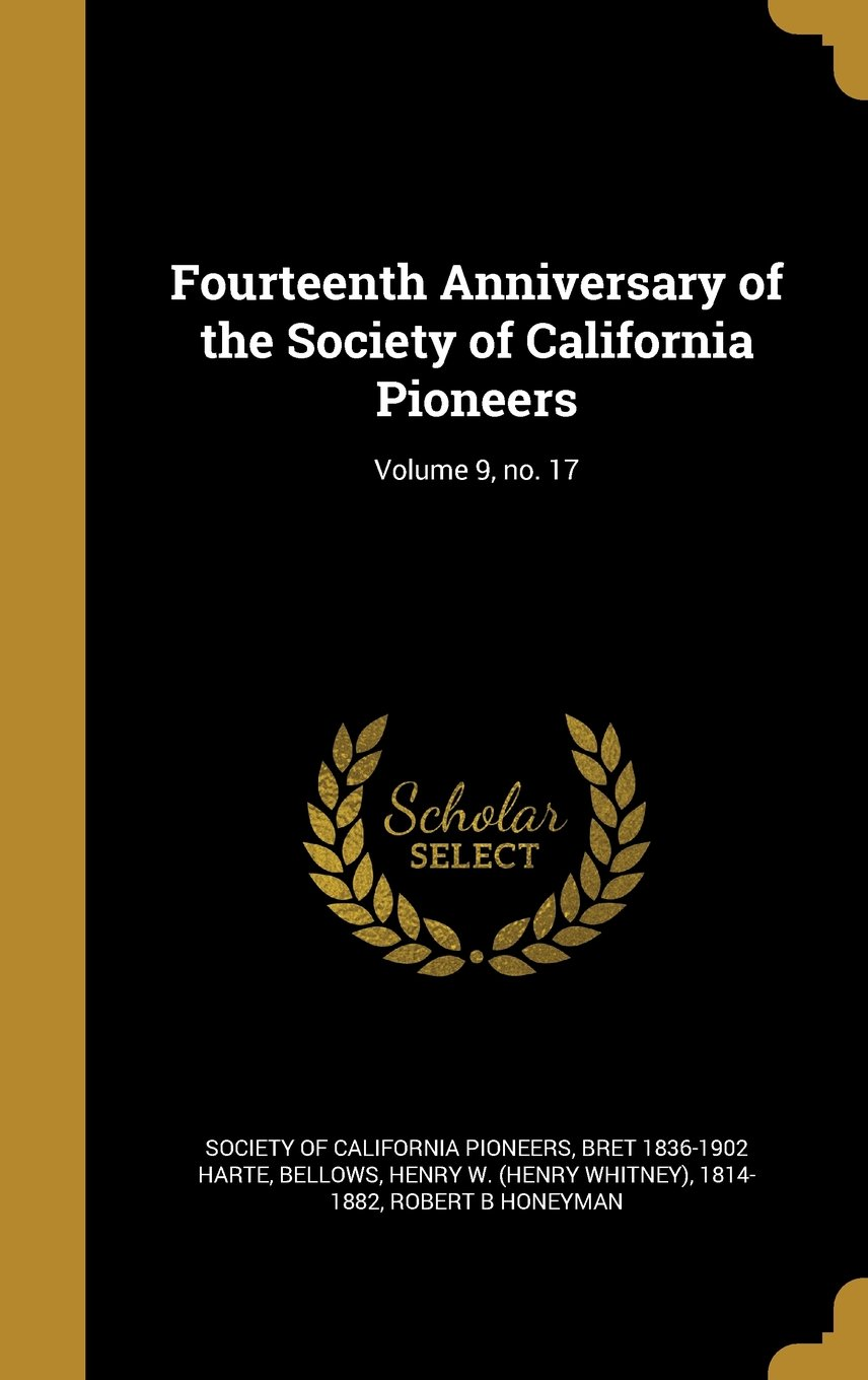 Download Fourteenth Anniversary of the Society of California Pioneers; Volume 9, No. 17 pdf