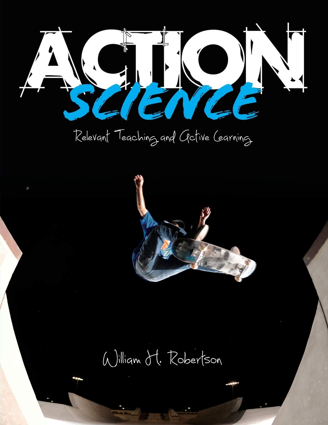 Action Science  Relevant Teaching And Active Learning