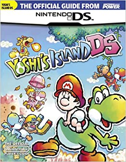 Official nintendo power yoshis island ds players guide nintendo official nintendo power yoshis island ds players guide nintendo power 9781598120165 amazon books sciox Image collections
