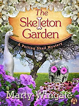 The Skeleton Garden: A Potting Shed Mystery by [Wingate, Marty]