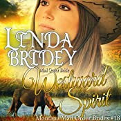 Westward Spirit: Montana Mail Order Brides, Book 18 | Linda Bridey