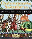Outrageous Women of the Middle Ages, Vicki León, 0471170046