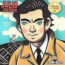 Julio Cortázar Para Chicas y Chicos - Volume 1