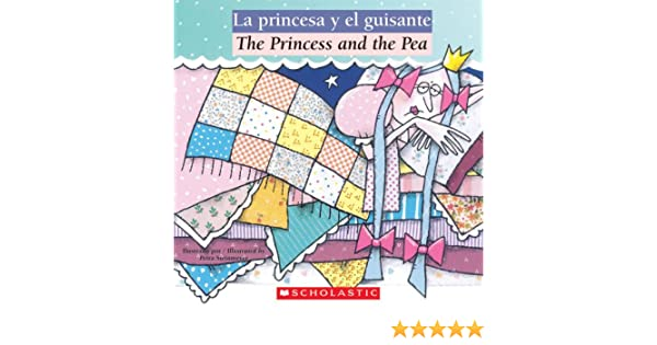 Bilingual Tales: La princesa y el guisante / The Princess and the Pea (Spanish Edition): Luz Orihuela, Macarena Salas, Petra Steinmeyer: 9780439871976: ...