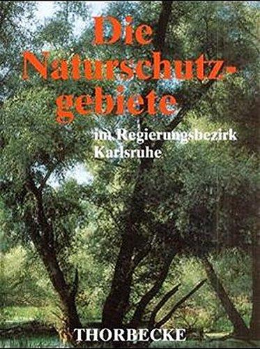 Die Naturschutzgebiete im Regierungsbezirk Karlsruhe
