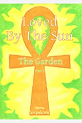 Loved By The Sun: The Garden Kindle Edition