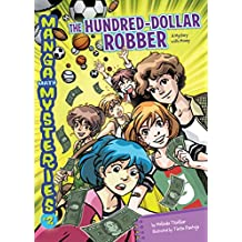 The Hundred-Dollar Robber: A Mystery with Money (Manga Math Mysteries Book 2)