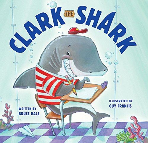 Clark the Shark by [Hale, Bruce]