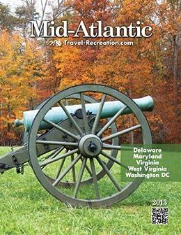 Mid-Atlantic Travel & Recreation Directory 2013 (Delaware, Maryland, Virginia, West Virginia, Washington DC) by [Rite-Way Publishing Inc.]