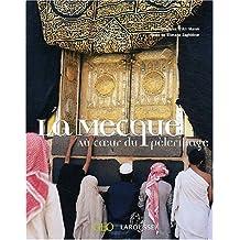 Mecque -La (au Coeur.. Pelerinage)