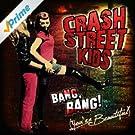 Crash Street Kids - Bang Bang (You're Beautiful) (Single)