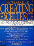 Workbook for Creating Excellence, Craig R. Hickman and Michael A. Silva, 0452257492