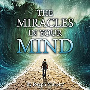 The Miracles in Your Mind Audiobook