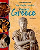 How People Lived in Ancient Greece, Colin Hynson, 1435826213