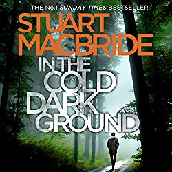 In the Cold Dark Ground: Logan McRae, Book 10