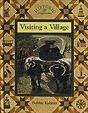 Visiting a Village, Bobbie Kalman, 0865055076