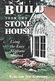 Build Your Own Stone House, Karl Schwenke and Sue Schwenke, 0882666398