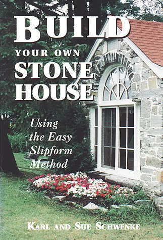 Build Your Own Stone House: Using the Easy Slipform Method (Down-To-Earth Building Book) by Brand: Storey Publishing, LLC