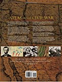 Atlas of the Civil War: A Complete Guide to the