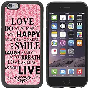 IPhone 6 Case,SYMBOL(TM)[Scratch Resistant] Love Do What Makes You Happy Quotes Slim Fit Snap On Hard Back Case Cover- Perfect Fit Case for iPhone 6 (4.7)