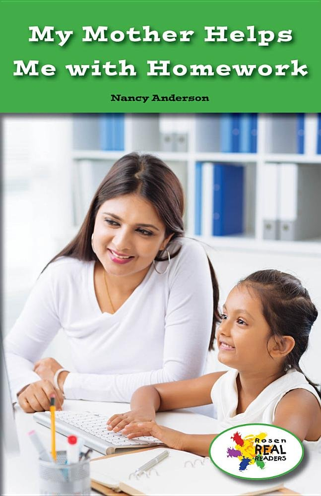 Download My Mother Helps Me with Homework (Rosen Real Readers: Social Studies Nonfiction/Fiction: Fam) pdf