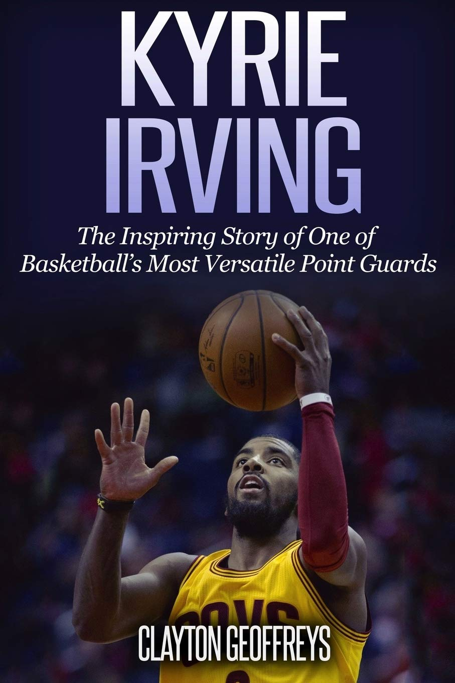 Amazon.com: Kyrie Irving: The Inspiring Story of One of ...