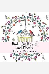 Birds, Birdhouses and Florals Paperback