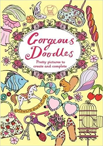 Gorgeous Doodles Pretty Pictures To Create And Complete