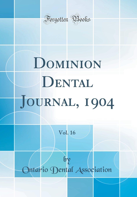 Download Dominion Dental Journal, 1904, Vol. 16 (Classic Reprint) pdf